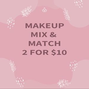 Makeup Mix & Match 2 For $10 (Must Buy 2)